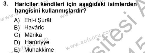 İlahiyat Bölümü 3. Yarıyıl İslam Mezhepleri Tarihi Dersi 2015 Yılı Güz Dönemi Dönem Sonu Sınavı 3. Soru