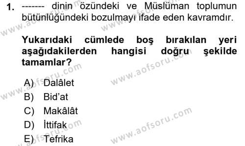 İslam Mezhepleri Tarihi Dersi 2018 - 2019 Yılı (Final) Dönem Sonu Sınav Soruları 1. Soru