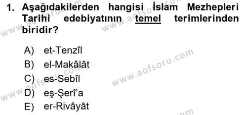 İslam Mezhepleri Tarihi Dersi 2018 - 2019 Yılı Yaz Okulu Sınav Soruları 1. Soru