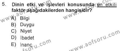 İlahiyat Bölümü 3. Yarıyıl Din Psikolojisi Dersi 2013 Yılı Güz Dönemi Tek Ders Sınavı 5. Soru