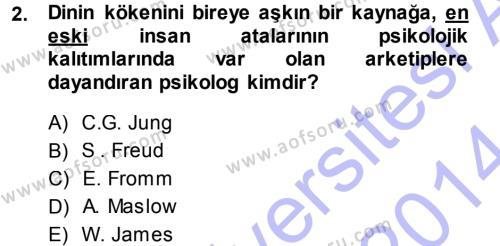 İlahiyat Bölümü 3. Yarıyıl Din Psikolojisi Dersi 2014 Yılı Güz Dönemi Ara Sınavı 2. Soru