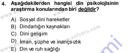 İlahiyat Bölümü 3. Yarıyıl Din Psikolojisi Dersi 2014 Yılı Güz Dönemi Ara Sınavı 4. Soru