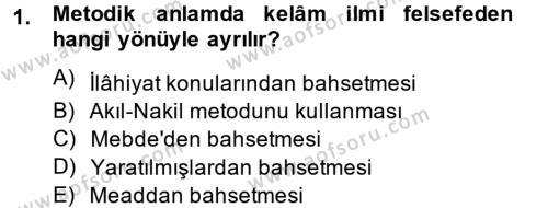 Kelam´a Giriş Dersi 2013 - 2014 Yılı (Vize) Ara Sınav Soruları 1. Soru