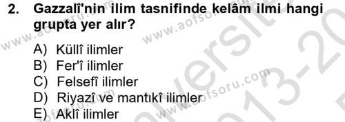 İlahiyat Bölümü 4. Yarıyıl Kelam'a Giriş Dersi 2014 Yılı Bahar Dönemi Tek Ders Sınavı 2. Soru