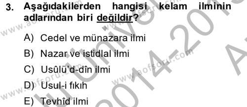 Kelam´a Giriş Dersi 2014 - 2015 Yılı (Vize) Ara Sınav Soruları 3. Soru