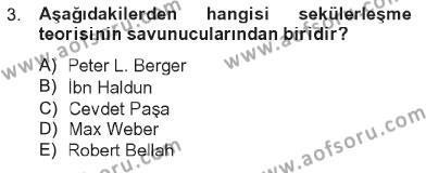 İlahiyat Bölümü 4. Yarıyıl Din Sosyolojisi Dersi 2013 Yılı Bahar Dönemi Tek Ders Sınavı 3. Soru