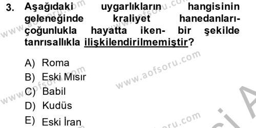 İlahiyat Bölümü 4. Yarıyıl Yaşayan Dünya Dinleri Dersi 2014 Yılı Bahar Dönemi Ara Sınavı 3. Soru