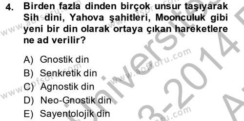İlahiyat Bölümü 4. Yarıyıl Yaşayan Dünya Dinleri Dersi 2014 Yılı Bahar Dönemi Ara Sınavı 4. Soru
