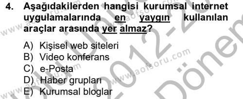 Halkla İlişkiler ve Tanıtım Bölümü 2. Yarıyıl Yeni İletişim Teknolojileri Dersi 2013 Yılı Bahar Dönemi Dönem Sonu Sınavı 4. Soru