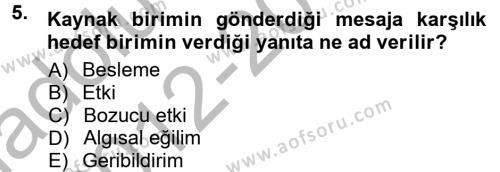 Adalet Bölümü 1. Yarıyıl Halkla İlişkiler Ve İletişim Dersi 2013 Yılı Güz Dönemi Ara Sınavı 5. Soru