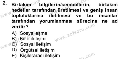 Adalet Bölümü 1. Yarıyıl Halkla İlişkiler Ve İletişim Dersi 2013 Yılı Güz Dönemi Dönem Sonu Sınavı 2. Soru