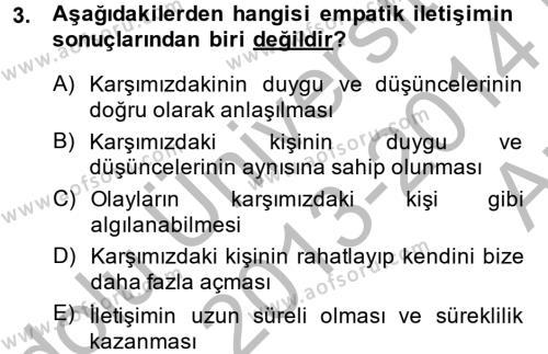 Emlak ve Emlak Yönetimi Bölümü 2. Yarıyıl Etkili İletişim Teknikleri Dersi 2014 Yılı Bahar Dönemi Ara Sınavı 3. Soru