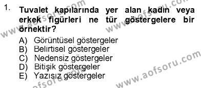 Sosyal Hizmet Bölümü 1. Yarıyıl İletişim Bilgisi Dersi 2013 Yılı Güz Dönemi Ara Sınavı 1. Soru
