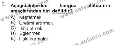 Ev İdaresi Bölümü 1. Yarıyıl İletişim Bilgisi Dersi 2013 Yılı Güz Dönemi Tek Ders Sınavı 2. Soru