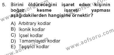 Ev İdaresi Bölümü 1. Yarıyıl İletişim Bilgisi Dersi 2013 Yılı Güz Dönemi Tek Ders Sınavı 5. Soru