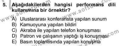 Halkla İlişkiler ve Reklamcılık Bölümü 2. Yarıyıl Sözlü ve Sözsüz İletişim Dersi 2013 Yılı Bahar Dönemi Ara Sınavı 5. Soru
