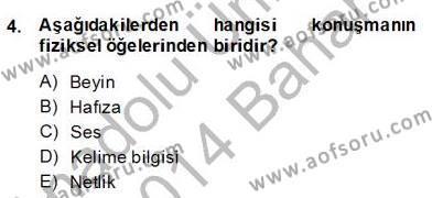 Halkla İlişkiler ve Reklamcılık Bölümü 2. Yarıyıl Sözlü ve Sözsüz İletişim Dersi 2014 Yılı Bahar Dönemi Dönem Sonu Sınavı 4. Soru