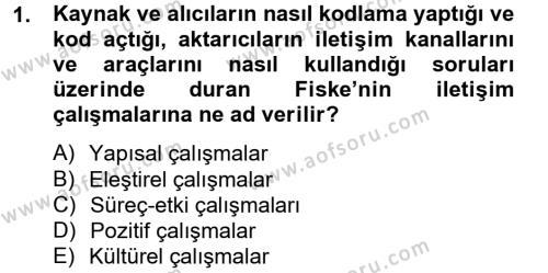 İletişim Kuramları Dersi 2012 - 2013 Yılı (Final) Dönem Sonu Sınav Soruları 1. Soru