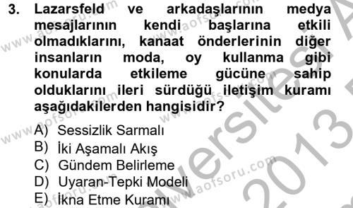 Medya ve İletişim Bölümü 2. Yarıyıl İletişim Kuramları Dersi 2013 Yılı Bahar Dönemi Dönem Sonu Sınavı 3. Soru