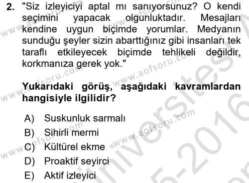 İletişim Kuramları Dersi 2015 - 2016 Yılı (Final) Dönem Sonu Sınav Soruları 2. Soru