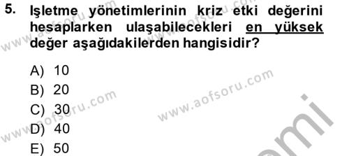 Halkla İlişkiler ve Reklamcılık Bölümü 4. Yarıyıl Kriz İletişimi Ve Yönetimi Dersi 2014 Yılı Bahar Dönemi Dönem Sonu Sınavı 5. Soru