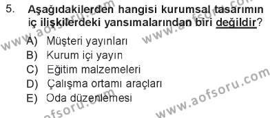 Halkla İlişkiler ve Reklamcılık Bölümü 3. Yarıyıl Kurumsal İletişim Dersi 2013 Yılı Güz Dönemi Tek Ders Sınavı 5. Soru