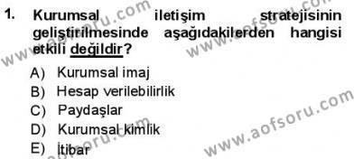Halkla İlişkiler ve Reklamcılık Bölümü 3. Yarıyıl Kurumsal İletişim Dersi 2014 Yılı Güz Dönemi Ara Sınavı 1. Soru