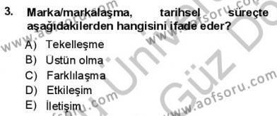 Halkla İlişkiler ve Reklamcılık Bölümü 3. Yarıyıl Kurumsal İletişim Dersi 2014 Yılı Güz Dönemi Ara Sınavı 3. Soru
