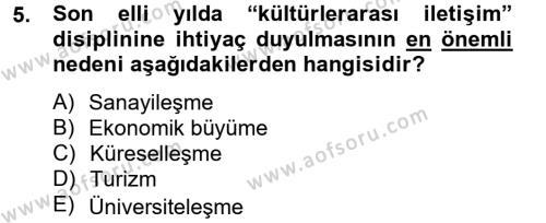 Kültürel Miras ve Turizm Bölümü 4. Yarıyıl Kültürlerarası İletişim Dersi 2013 Yılı Bahar Dönemi Ara Sınavı 5. Soru