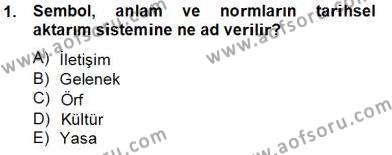 Kültürel Miras ve Turizm Bölümü 4. Yarıyıl Kültürlerarası İletişim Dersi 2013 Yılı Bahar Dönemi Dönem Sonu Sınavı 1. Soru