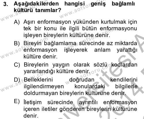 İnsan Kaynakları Yönetimi Bölümü 4. Yarıyıl Kültürlerarası İletişim Dersi 2014 Yılı Bahar Dönemi Dönem Sonu Sınavı 3. Soru
