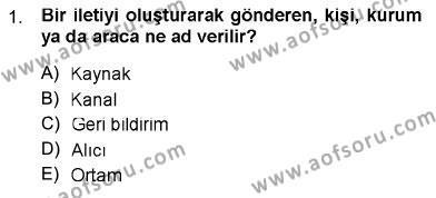 Toplum ve İletişim Dersi 2012 - 2013 Yılı Dönem Sonu Sınavı 1. Soru