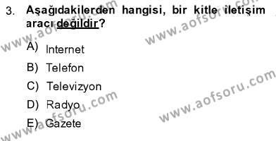 Toplum ve İletişim Dersi 2013 - 2014 Yılı Ara Sınavı 3. Soru
