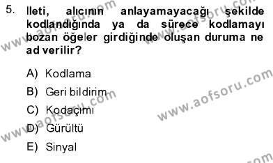 İngilizce Öğretmenliği Bölümü 3. Yarıyıl Toplum ve İletişim Dersi 2014 Yılı Güz Dönemi Ara Sınavı 5. Soru