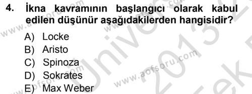 Halkla İlişkiler ve Reklamcılık Bölümü 3. Yarıyıl İkna Edici İletişim Dersi 2014 Yılı Güz Dönemi Tek Ders Sınavı 4. Soru