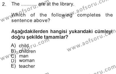 Spor Yönetimi Bölümü 1. Yarıyıl Ingilizce I Dersi 2013 Yılı Güz Dönemi Tek Ders Sınavı 2. Soru