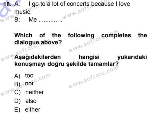 Ingilizce 1 Dersi 2013 - 2014 Yılı Ara Sınavı 18. Soru 1. Soru