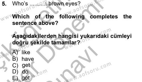 Çağrı Merkezi Hizmetleri Bölümü 2. Yarıyıl Ingilizce II Dersi 2013 Yılı Bahar Dönemi Dönem Sonu Sınavı 5. Soru