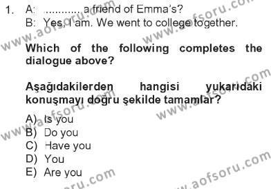 Ingilizce 2 Dersi 2012 - 2013 Yılı Tek Ders Sınavı 1. Soru