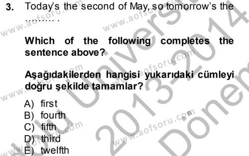Sosyal Bilimler Bölümü 2. Yarıyıl Ingilizce II Dersi 2014 Yılı Bahar Dönemi Dönem Sonu Sınavı 3. Soru