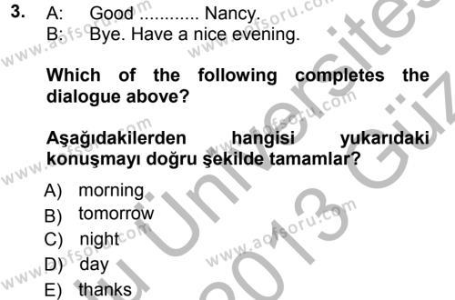 Sosyoloji Bölümü 5. Yarıyıl Ingilizce I Dersi 2013 Yılı Güz Dönemi Ara Sınavı 3. Soru