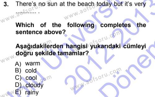 Ingilizce 1 Dersi 2012 - 2013 Yılı Dönem Sonu Sınavı 3. Soru