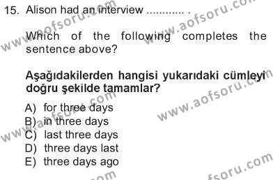 Ingilizce 1 Dersi 2012 - 2013 Yılı Tek Ders Sınavı 15. Soru 1. Soru