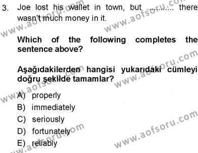 Sosyoloji Bölümü 7. Yarıyıl İngilizce III Dersi 2014 Yılı Güz Dönemi Dönem Sonu Sınavı 3. Soru