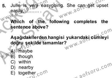Uluslararası İlişkiler Bölümü 8. Yarıyıl İngilizce IV Dersi 2014 Yılı Bahar Dönemi Ara Sınavı 5. Soru