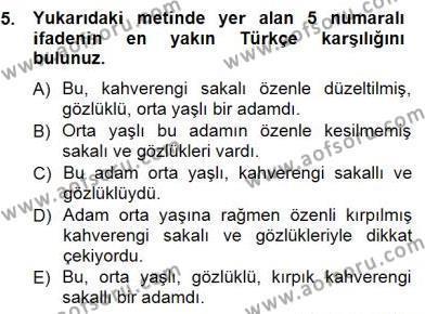 İngilizce Öğretmenliği Bölümü 3. Yarıyıl Çeviri (İng/Türk) Dersi 2013 Yılı Güz Dönemi Dönem Sonu Sınavı 5. Soru