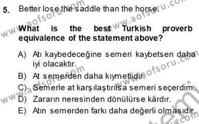 İngilizce Öğretmenliği Bölümü 3. Yarıyıl Çeviri (İng/Türk) Dersi 2014 Yılı Güz Dönemi Ara Sınavı 5. Soru