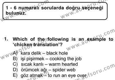 İngilizce Öğretmenliği Bölümü 4. Yarıyıl Çeviri (Türk/İng) Dersi 2013 Yılı Bahar Dönemi Ara Sınavı 1. Soru