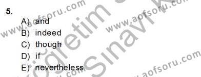 İngilizce Öğretmenliği Bölümü 4. Yarıyıl Bağlamsal Dilbilgisi IV Dersi 2014 Yılı Bahar Dönemi Dönem Sonu Sınavı 5. Soru