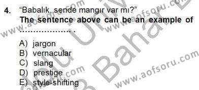 İngilizce Öğretmenliği Bölümü 6. Yarıyıl Dilbilim II Dersi 2013 Yılı Bahar Dönemi Dönem Sonu Sınavı 4. Soru